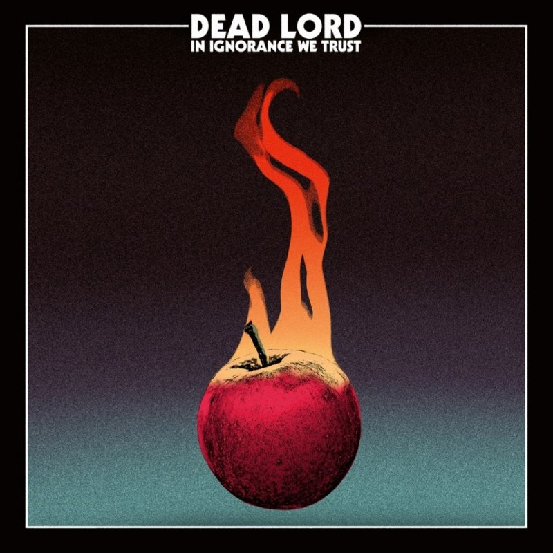 dead lord in ignorance we trust album cover