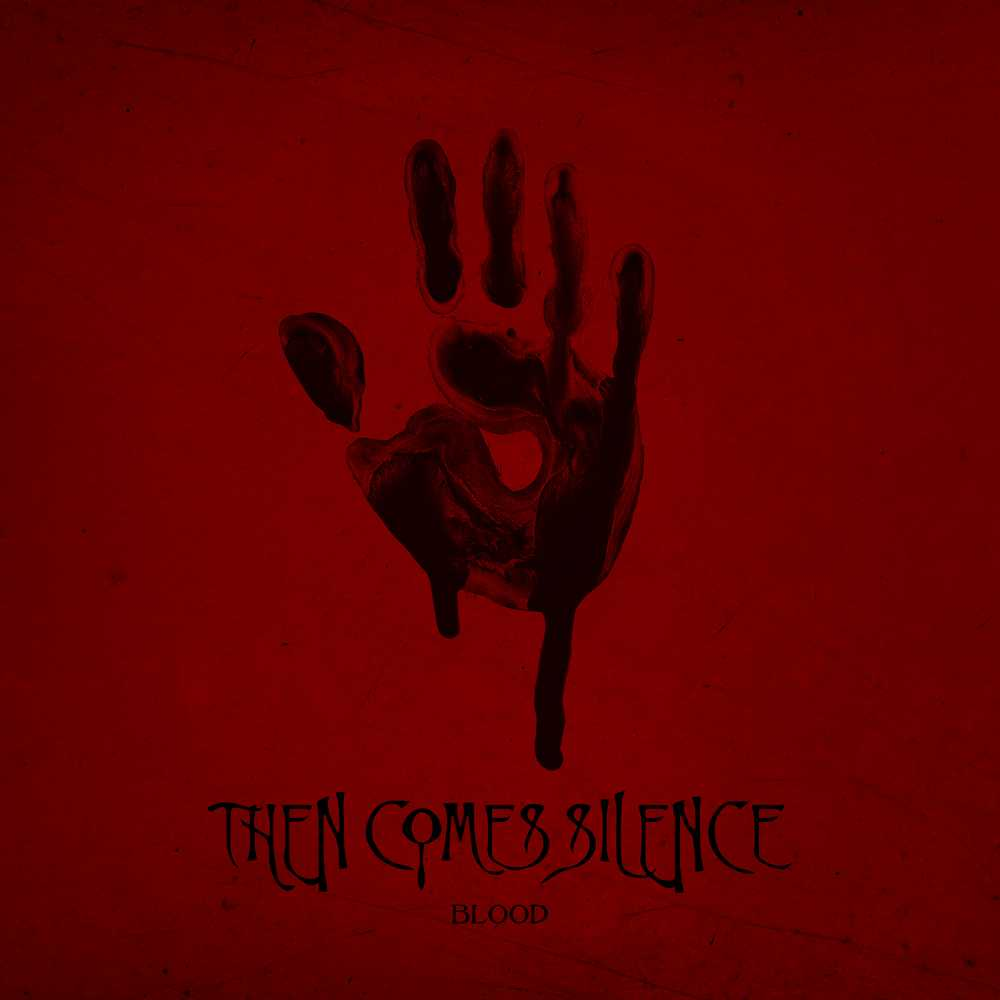 then comes silence blood album cover