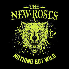 the new roses nothing but wild album cover
