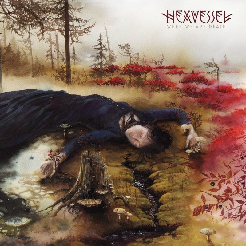 hexvessel when we are death cover