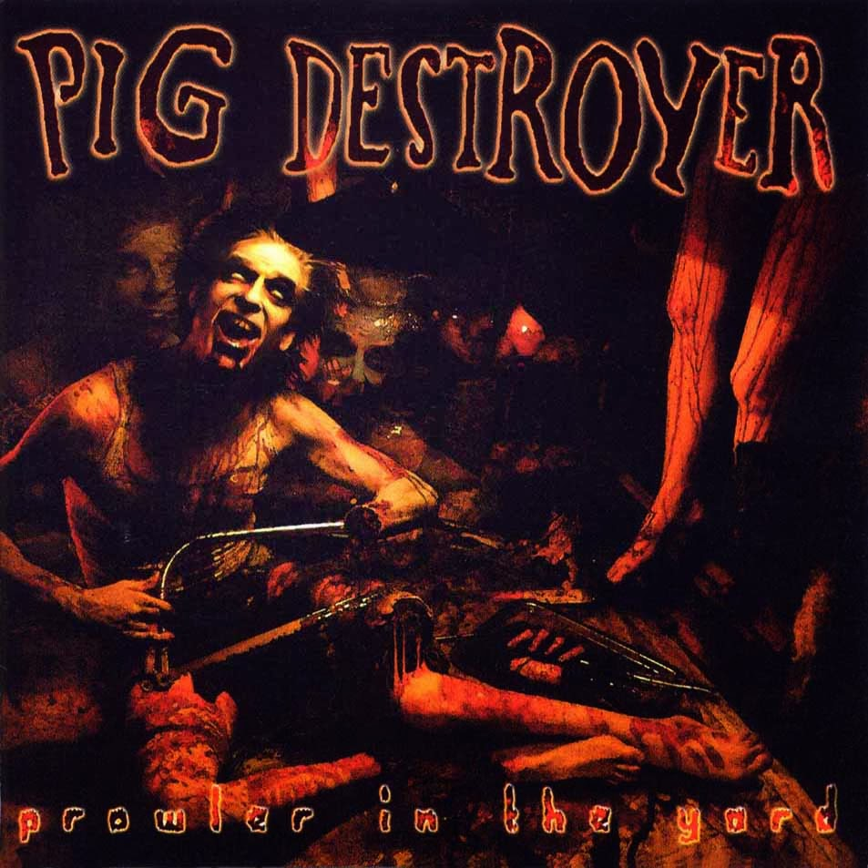 Pig Destroyer Prowler In The Yard re-Issue cover